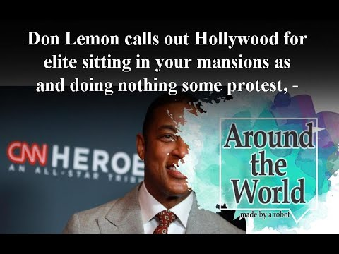 Don Lemon calls out Hollywood elite for sitting in your mansions and doing nothing as some celebrit from YouTube · Duration:  3 minutes 51 seconds