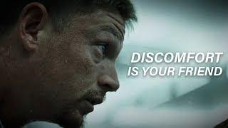 DISCOMFORT IS YOUR FRIEND - Motivational Video