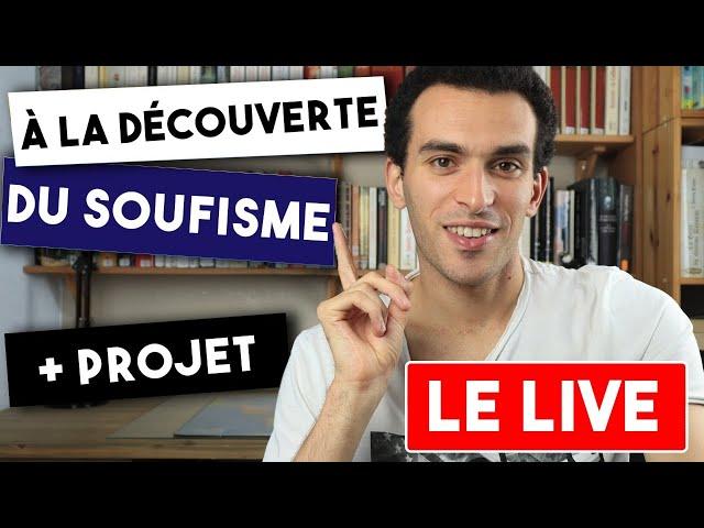 LIVE - Découverte du Soufisme + Projet