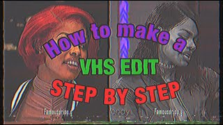 HOW TO MAKE A VΗS EDIT *STEP BY STEP*