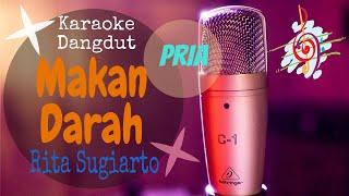 Download Mp3 Karaoke Makan Darah Rita Sugiarto Nada Pria  Karaoke Dangdut Lirik Tanpa Vocal