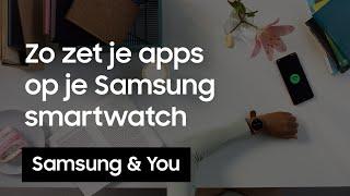 Apps smartwatch: Hoe kun je het beste apps op je Samsung smartwatch zetten? | Samsung & You