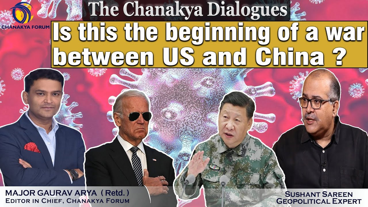 Is this the beginning of a war between US and China? - Major Gaurav Arya speaks to Sushant Sareen