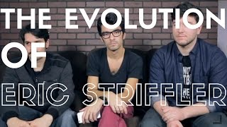 THE EVOLUTION OF ERIC STRIFFLER (Tribute)