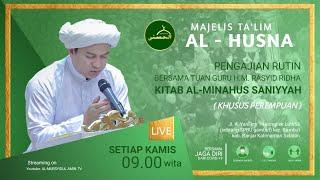 LIVESTREAM Majelis Talim  Al - Husna  TGH. M. RASYID RIDHA  Kamis, 05 Agustus 2021