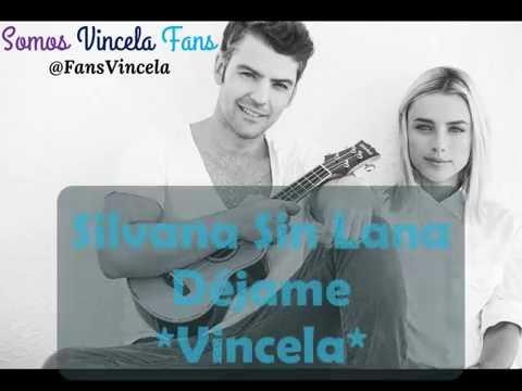 Canción de Majo y Vicente-Silvana sin lana-Déjame*Vincela*