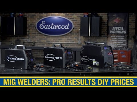 Eastwood® MIG Welders: PRO Results at DIY prices! DIY Automotive Welding Authority - Eastwood