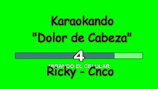 Karaoke Internazionale - Dolor de cabeza - Ricky - Cnco ( Testo )