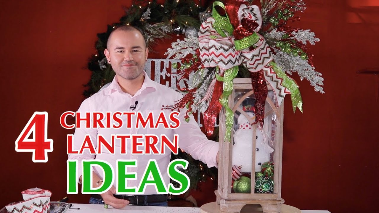 How To Decorate A Lantern For Christmas 4 Quick And Easy Holiday Ideas