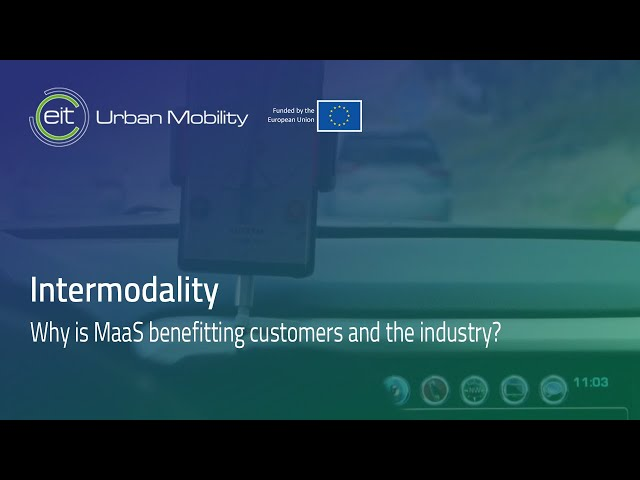 Why is Mobility as a Service (MaaS) benefitting customers and the industry?