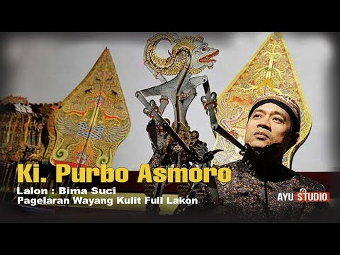 """ BIMA SUCI "" Ki. Purbo Asmoro 2017 Full Cerita"