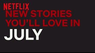 New to Netflix CA | July | Netflix