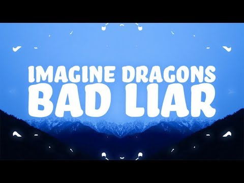 Imagine Dragons - Bad Liar (Lyrics) 🎵