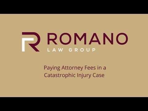 Paying Attorney Fees in a Catastrophic Injury Case - Romano Law Group