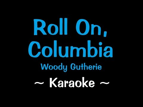 Roll On Columbia - Karaoke