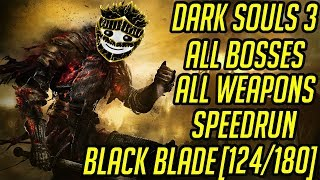 DS3 Every Weapon Every Boss Speedrun (Black Blade) (124/180)