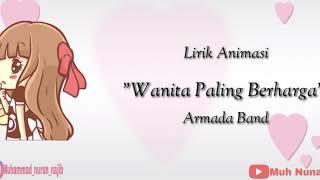 Lirik Animasi Armada Band || Wanita Paling Berharga
