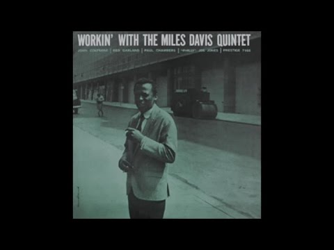 Miles Davis - Workin' with the Miles Davis Quintet (1959) -