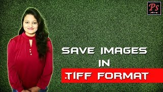 How to Save Image in tiff Format | photoshop tutorials By Leena Jain