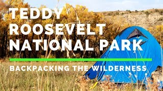 Theodore Roosevelt National Pąrk Backpacking (The Rugged Beauty)
