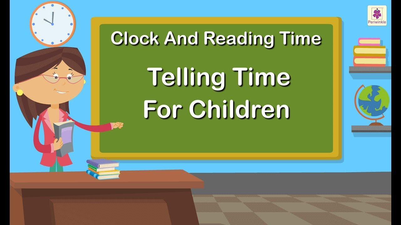 Clock And Reading Time Telling Time For Children Grade 1 Maths For Kids Periwinkle Youtube