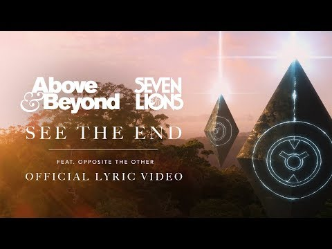 above-&-beyond-and-seven-lions-feat.-opposite-the-other---see-the-end-|-official-lyric-video
