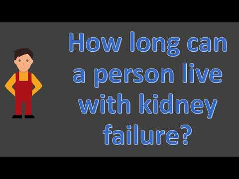 How Long Can A Person Live With Kidney Failure Youtube