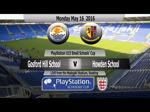 Full Match   PlayStation U15 Small Schools Cup 2016   Gosford Hill School v Howden School