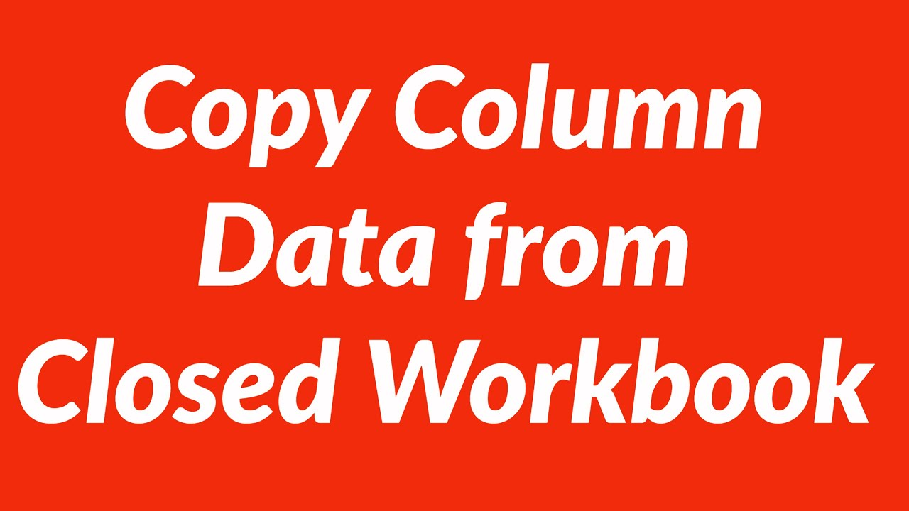 Copy data column from closed workbook with vba
