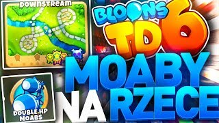 Bloons TD 6 [PL] odc.62 - Moaby na rzece !