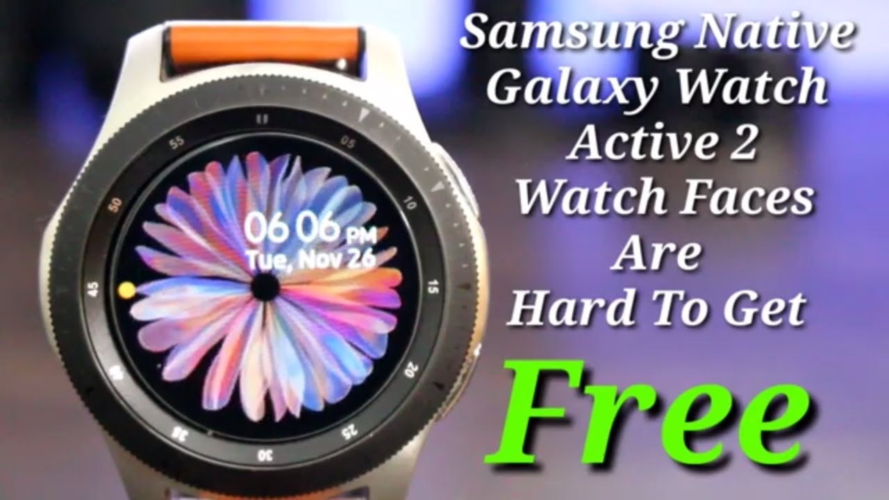 Galaxy Watch Active 2 Watch Faces Are Hard To Get Youtube
