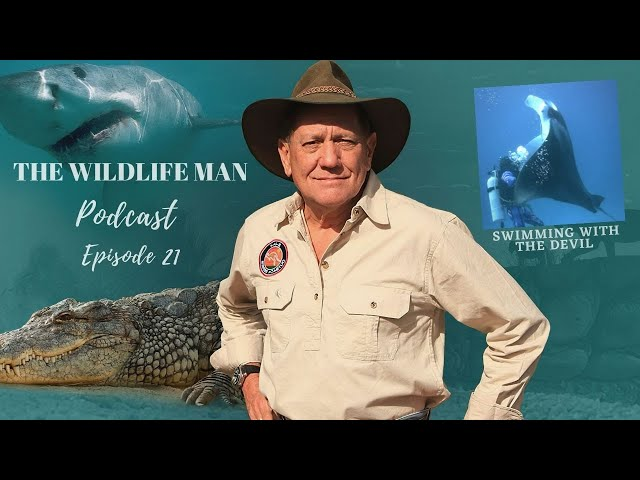 The Wildlife Man Podcast - Episode 21 - Swimming with the Devil