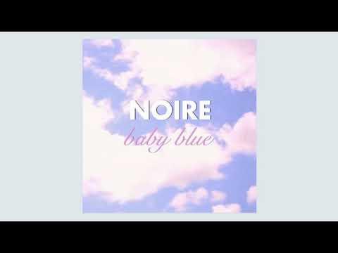 NOIRE - Baby Blue