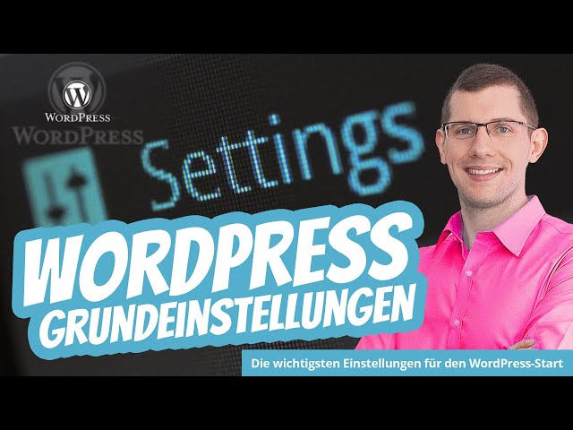 WordPress Einstellungen allgemein & wichtige Grundeinstellungen ✅