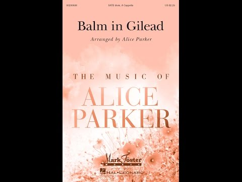 Balm in Gilead  Arranged  Alice Parker