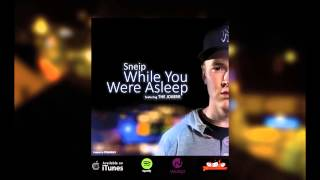 Sneip - While You Were Asleep (feat. The Jokerr)