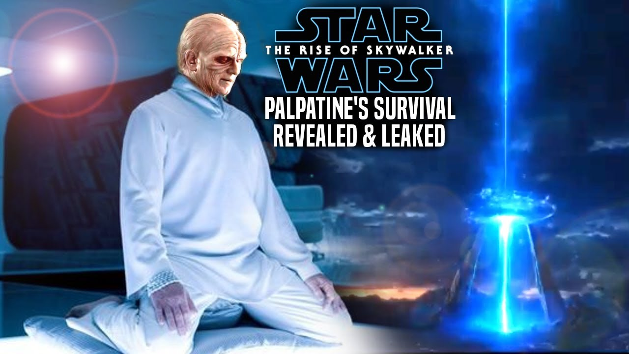 Palpatine Never Died Survival Leaked The Rise Of Skywalker Star Wars Episode 9 Youtube