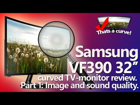 Let's review (Part 1): Samsung VF390 32'' curved TV-monitor. VA panel, 1080p. Something's not right.