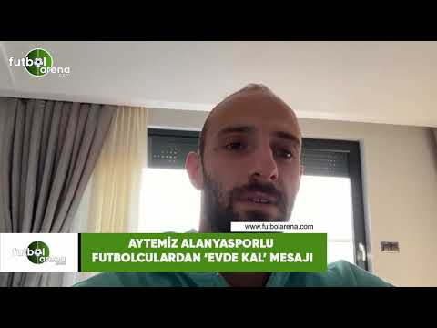 Aytemiz Alanyasporlu Futbolculardan 'Evde Kal' Mesajı 2