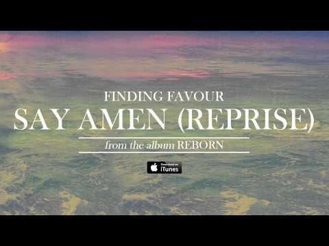Finding Favour - Say Amen (Reprise) [Official Audio]