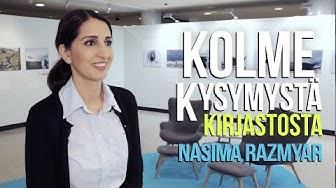 Kolme kysymystä kirjastosta - Nasima Razmyar