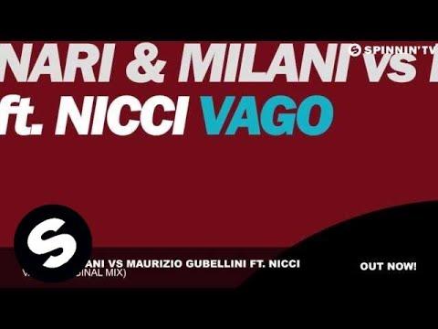 Nari & Milani Vs Maurizio Gubellini Ft. Nicci - Vago (Original mix)