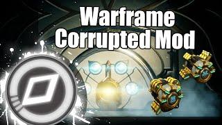 Warframe: Corrupted Mod Tutorial
