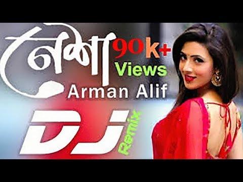 Nesha Bangla Dj Remix Song ( Arman Alif ) Last Bangla Dj Song 2018 Mix By Tufan.