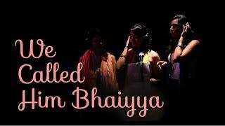 SnG: We Called Him Bhaiyya