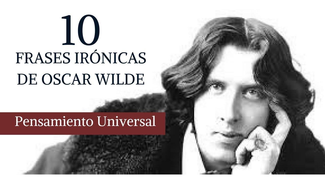 10 Frases Irónicas De Oscar Wilde Letras Clásicas