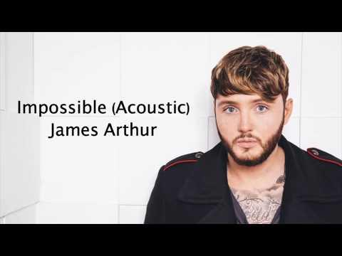 Impossible (Acoustic) - James Arthur {Lyrics}