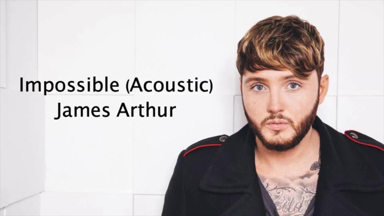 Impossible (Acoustic) - James Arthur {Lyrics} - YouTube