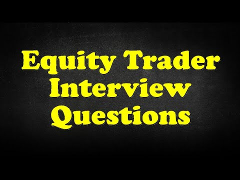 Equity Trader Interview Questions