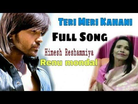 teri-meri-kahani---full-song- -himesh-reshammiya-teri-meri-kahani-full-song-ranu-mondal-songs-new